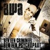 Awa - Ben een crimineel, ben een psychopaat